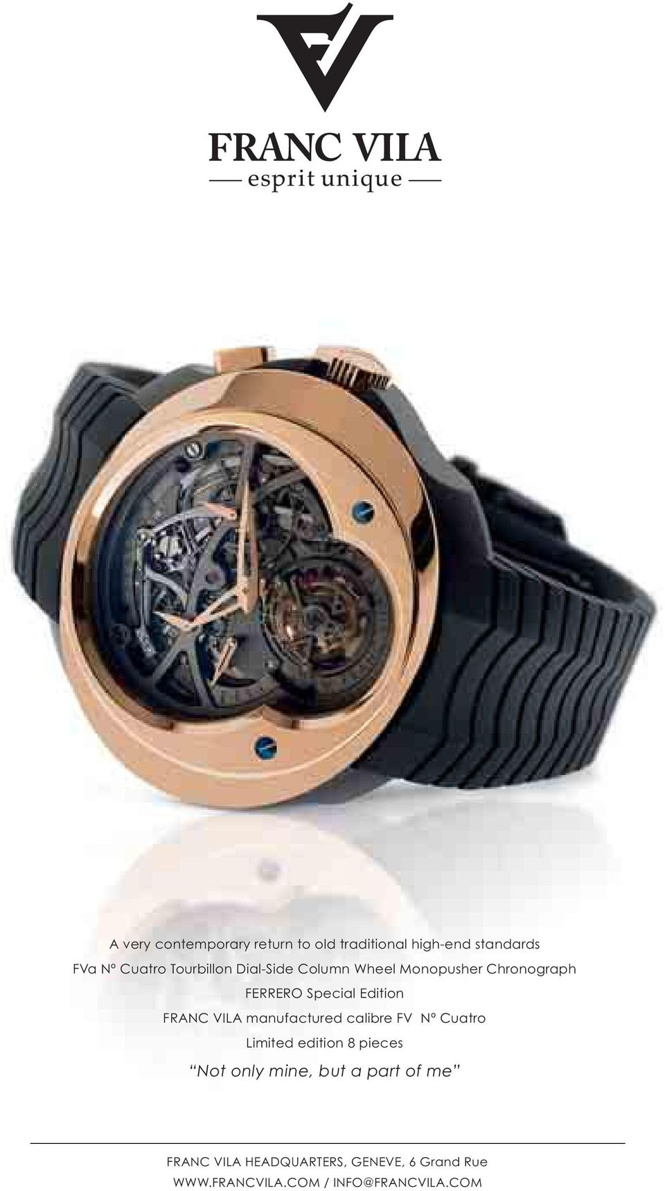 VILA manufactured calibre FV Nº Cuatro Limited edition 8 pieces Not only mine, but a