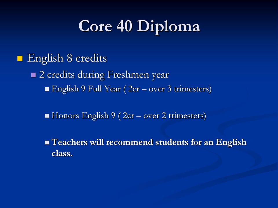 trimesters) Honors English 9 ( 2cr over 2
