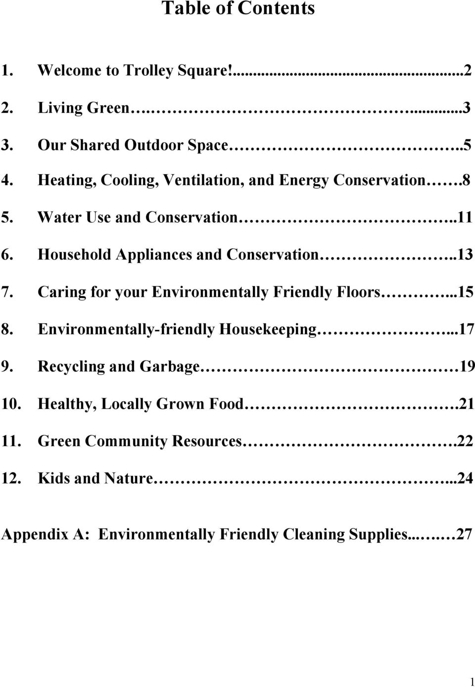 .13 7. Caring for your Environmentally Friendly Floors...15 8. Environmentally-friendly Housekeeping...17 9.