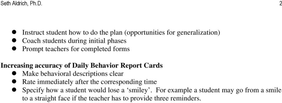 Prompt teachers for completed forms Increasing accuracy of Daily Behavior Report Cards Make behavioral