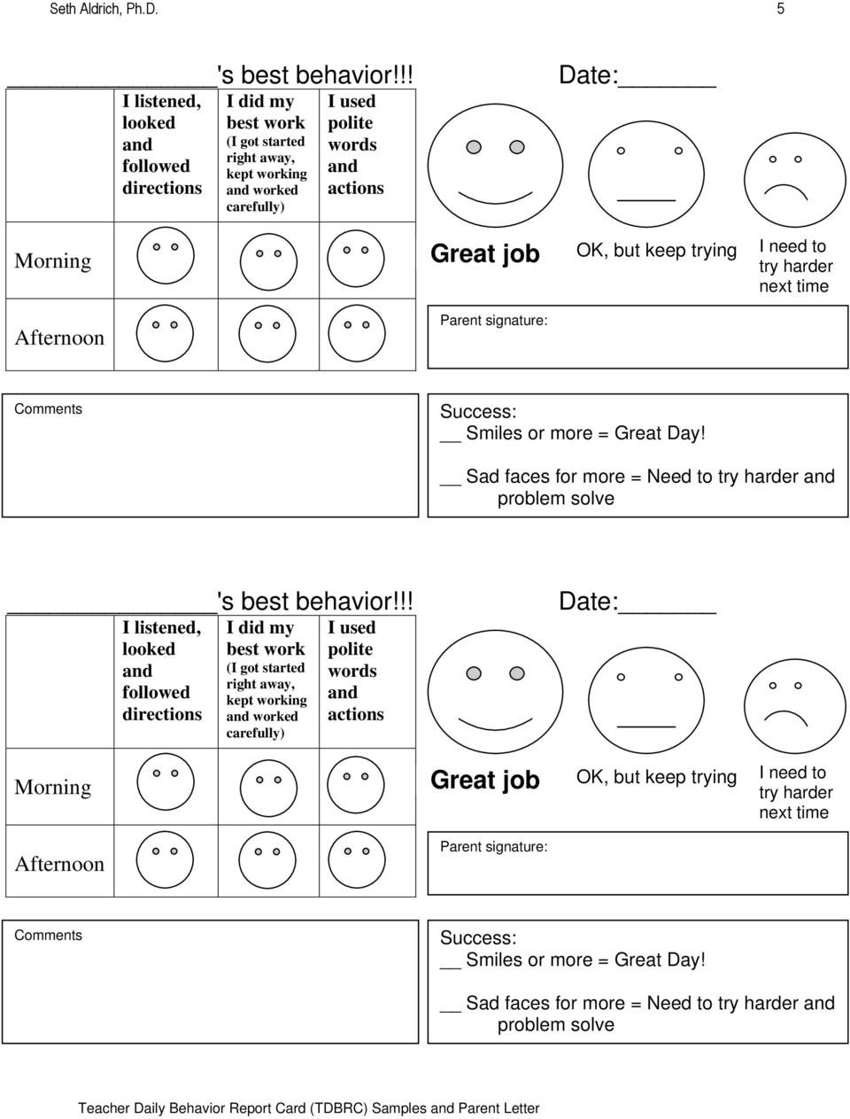 ! OK, but keep trying I need to try harder next time Afternoon Parent signature: Comments Success: Smiles or more = Great Day! Sad faces for more = Need to try harder problem solve 's best behavior!