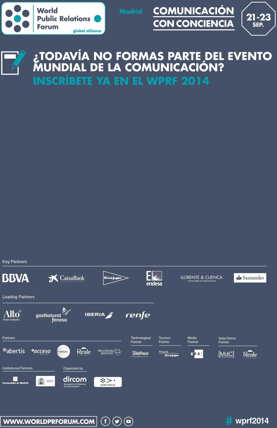 INSCRÍBETE YA EN EL WPRF 2014 Key Partners Leading Partners Partners Technological Partner