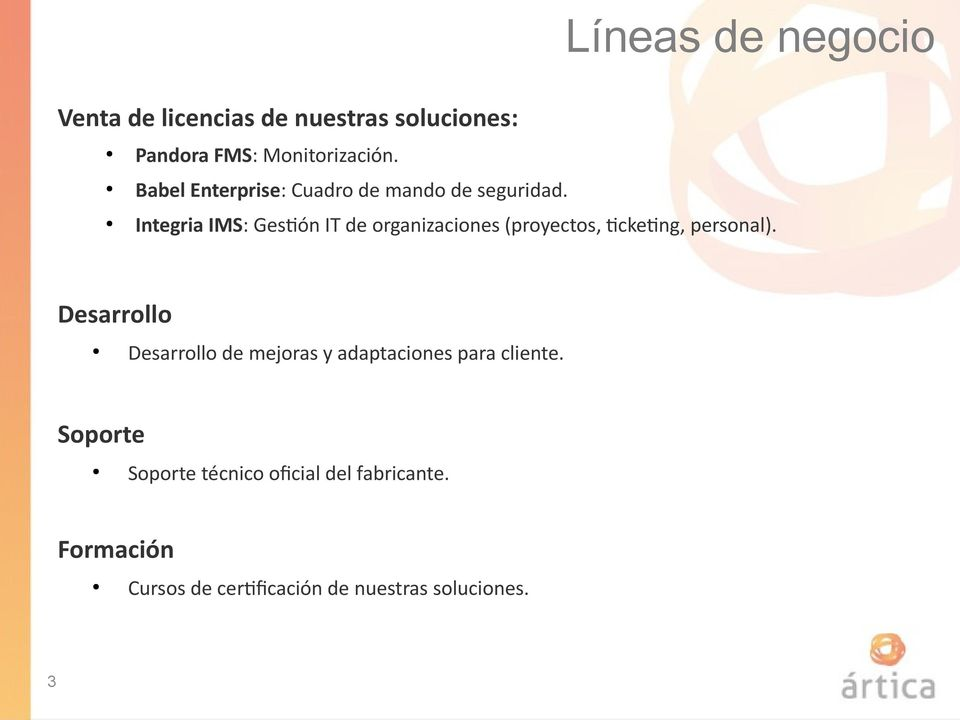 Integria IMS: Gestión IT de organizaciones (proyectos, ticketing, personal).