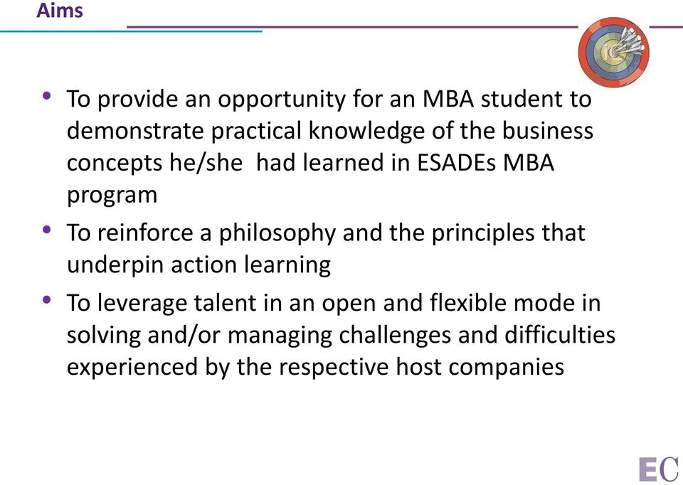 principles that underpin action learning To leverage talent in an open and flexible mode in