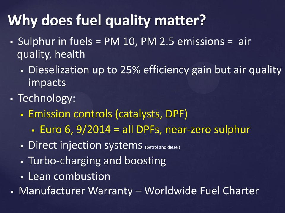 impacts Technology: Emission controls (catalysts, DPF) Euro 6, 9/2014 = all DPFs, near-zero