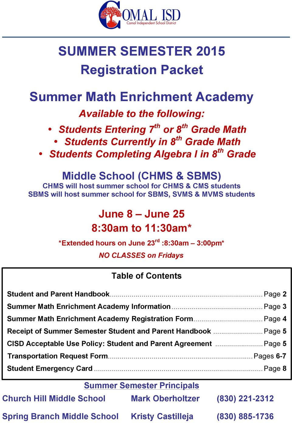 *Extended hours on June 23 rd :8:30am 3:00pm* NO CLASSES on Fridays Table of Contents Student and Parent Handbook... Page 2 Summer Math Enrichment Academy Information.