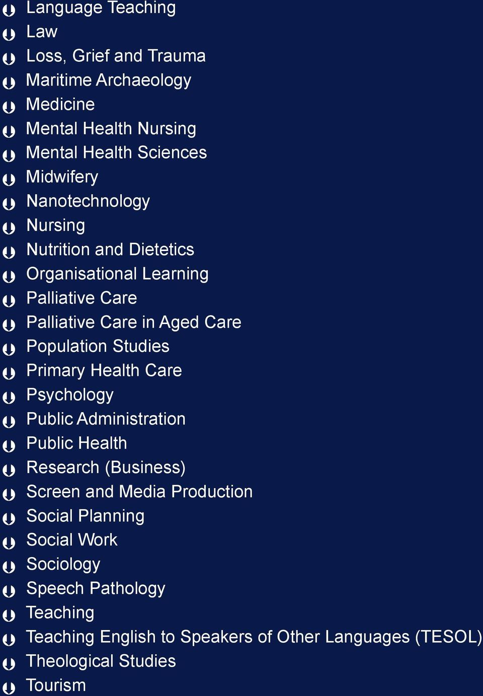 Studies Primary Health Care Psychology Public Administration Public Health Research (Business) Screen and Media Production Social