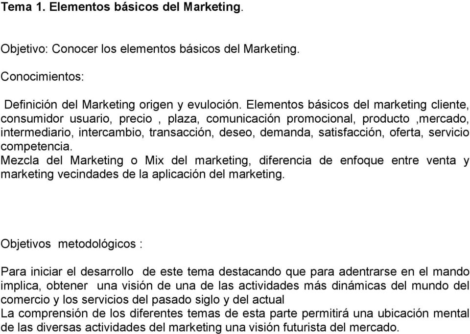 servicio competencia. Mezcla del Marketing o Mix del marketing, diferencia de enfoque entre venta y marketing vecindades de la aplicación del marketing.