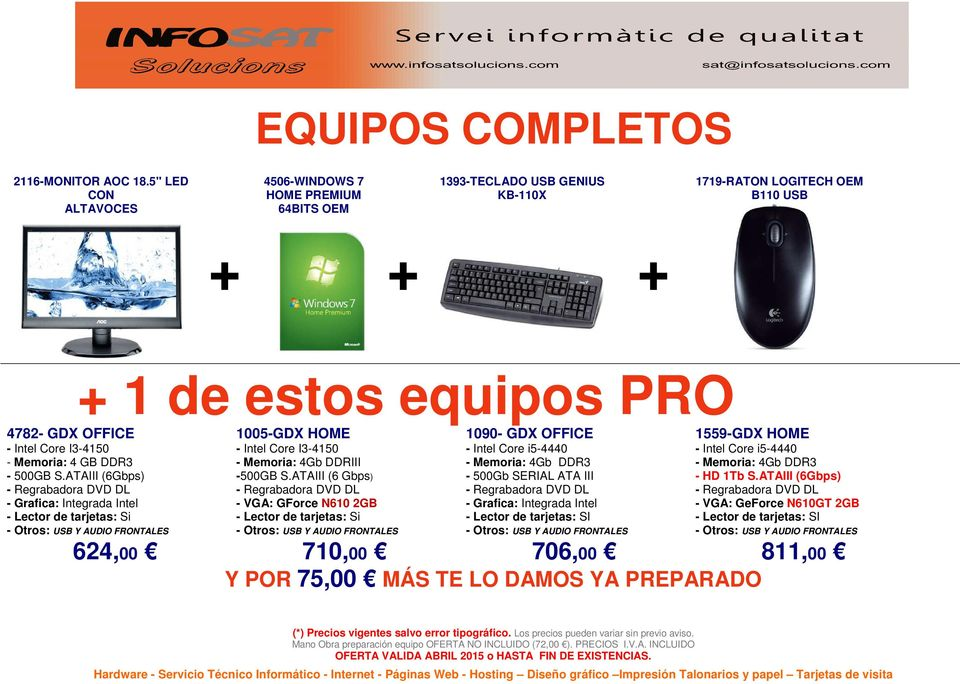 B110 USB 1 de estos equipos PRO 4782- GDX OFFICE 1005-GDX HOME 1090- GDX OFFICE 1559-GDX HOME - Memoria: 4 GB