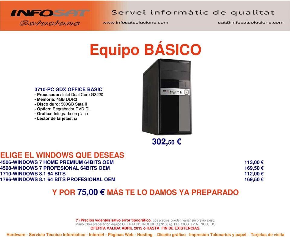 - Lector de tarjetas: si 302,50 4506-WINDOWS 7 HOME PREMIUM 64BITS OEM 4508-WINDOWS 7