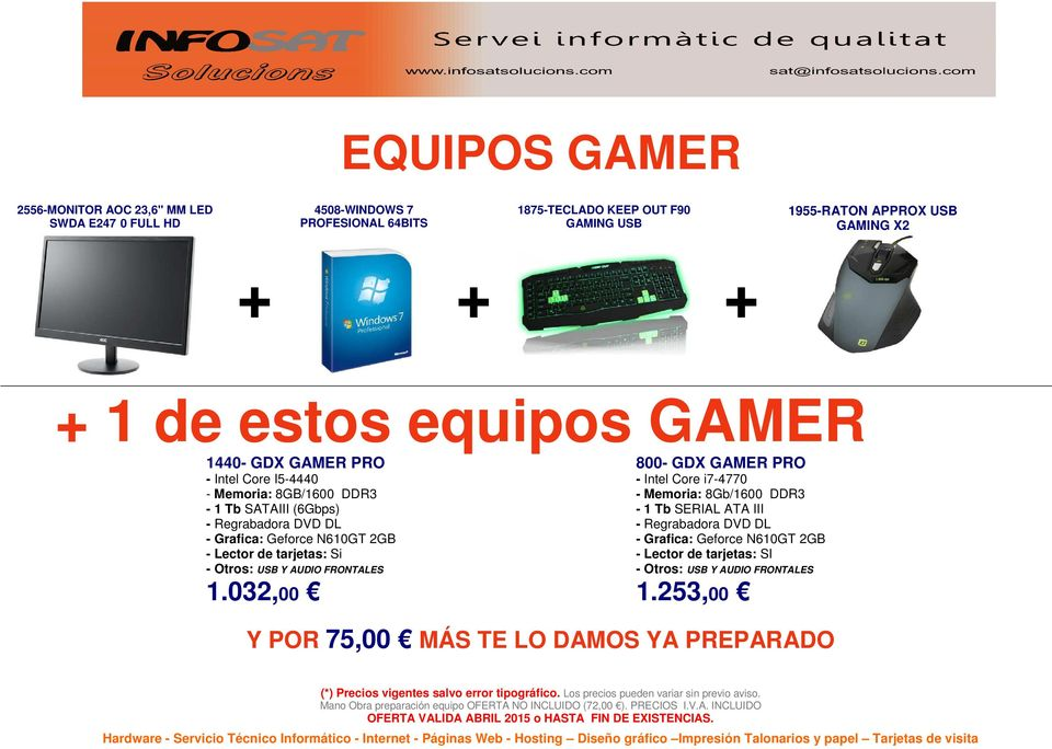GAMER 1440- GDX GAMER PRO 800- GDX GAMER PRO - Intel Core I5-4440 - Memoria: 8GB/1600 DDR3-1 Tb