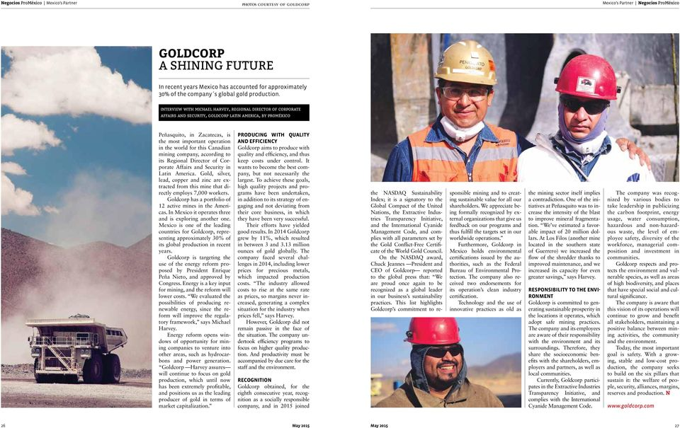 interview with michael harvey, regional director of corporate affairs and security, goldcorp latin america, by proméxico Peñasquito, in Zacatecas, is the most important operation in the world for