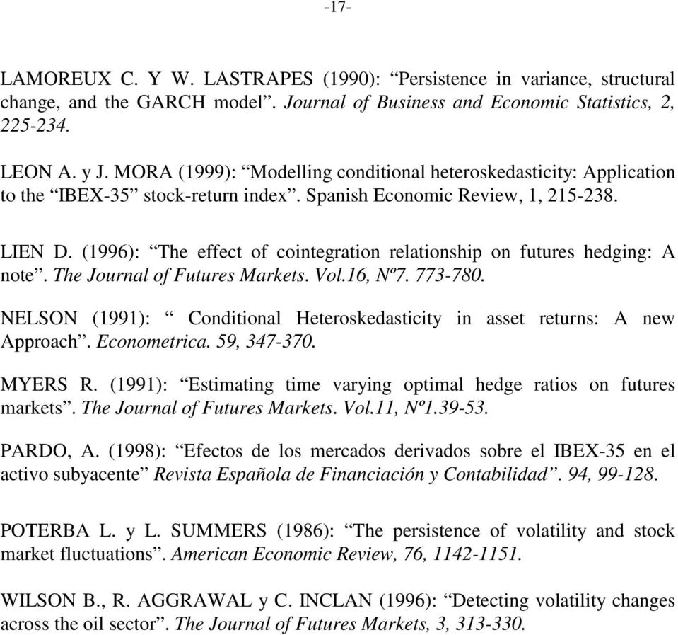 (1996): The effect of cointegration relationship on futures hedging: A note. The Journal of Futures Markets. Vol.16, Nº7. 773-780.