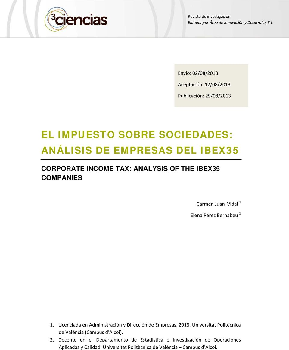 INCOME TAX: ANALYSIS OF THE IBEX35 COMPANIES Carmen Juan Vidal 1 Elena Pérez Bernabeu 2 1.
