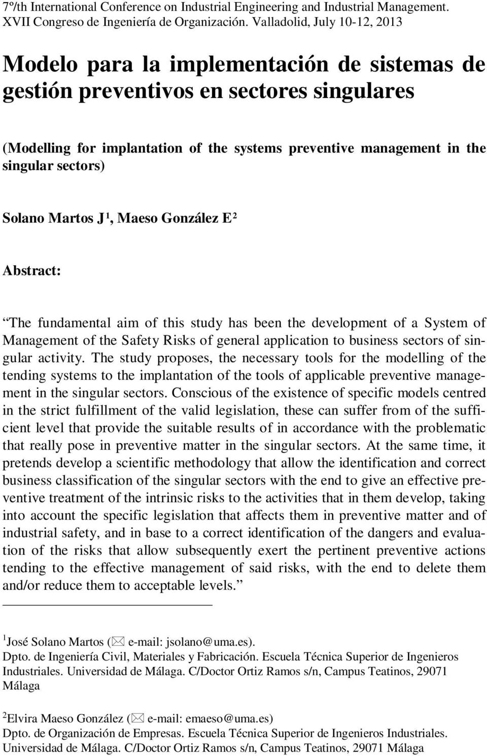 sectors) Solano Martos J 1, Maeso González E 2 Abstract: The fundamental aim of this study has been the development of a System of Management of the Safety Risks of general application to business