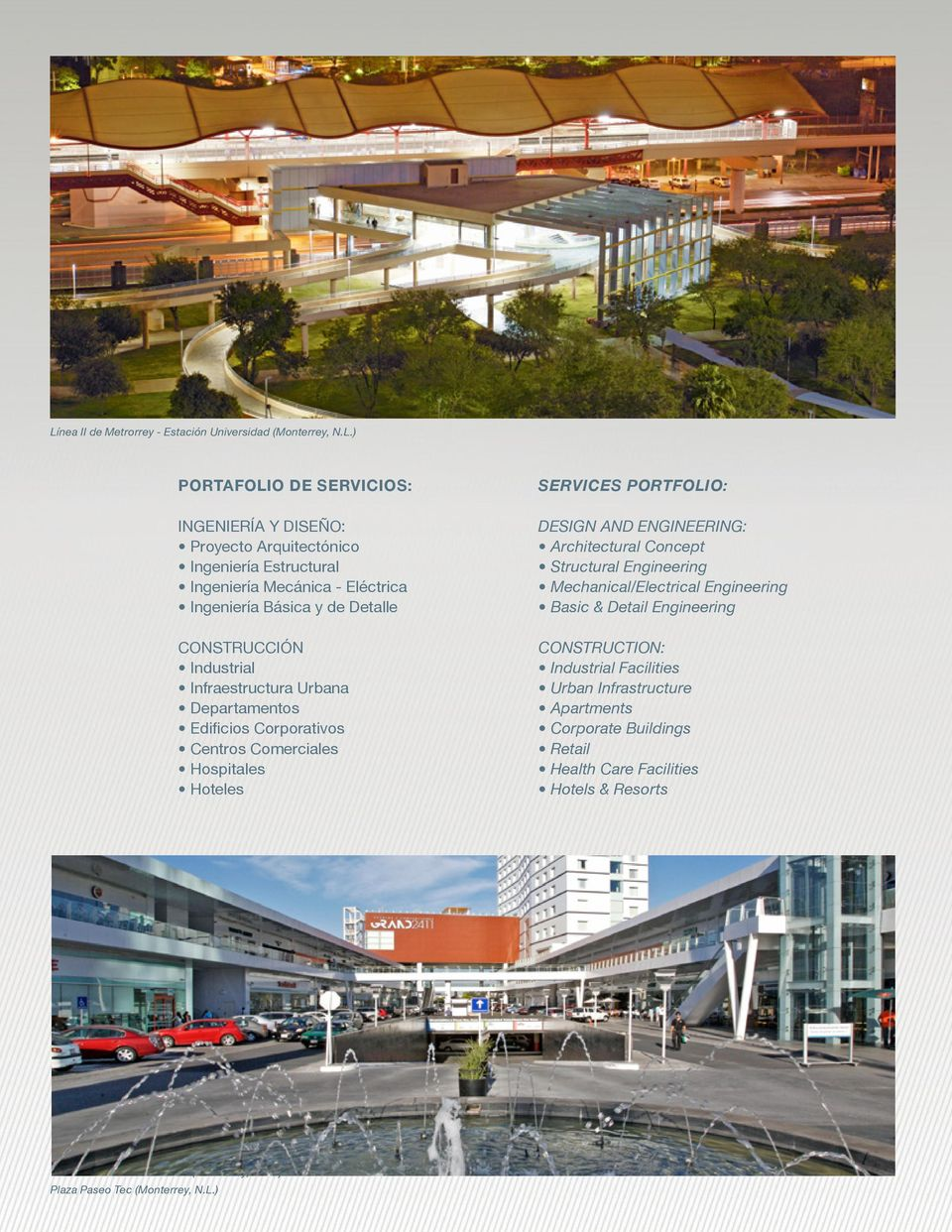 Comerciales Hospitales Hoteles Services Portfolio: DESIGN AND Engineering: Architectural Concept Structural Engineering Mechanical/Electrical Engineering Basic &