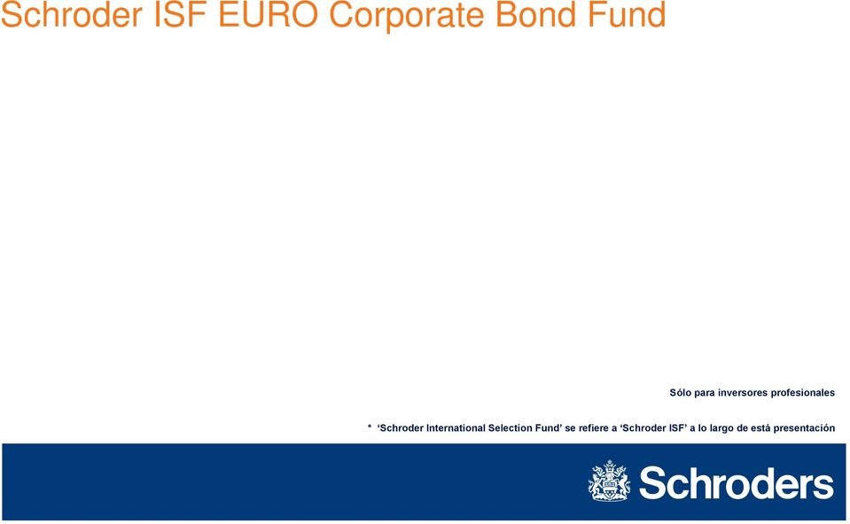 International Selection Fund se refiere a