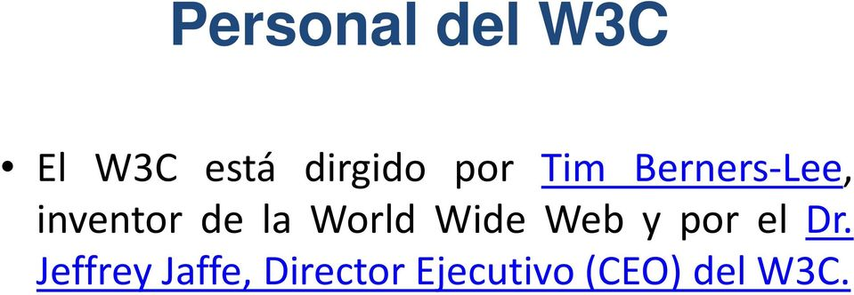 World Wide Web y por el Dr.