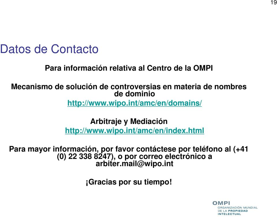 int/amc/en/domains/ Arbitraje y Mediación http://www.wipo.int/amc/en/index.