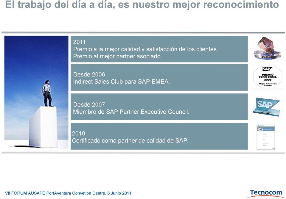 asociado. Desde 2006 Indirect Sales Club para SAP EMEA.