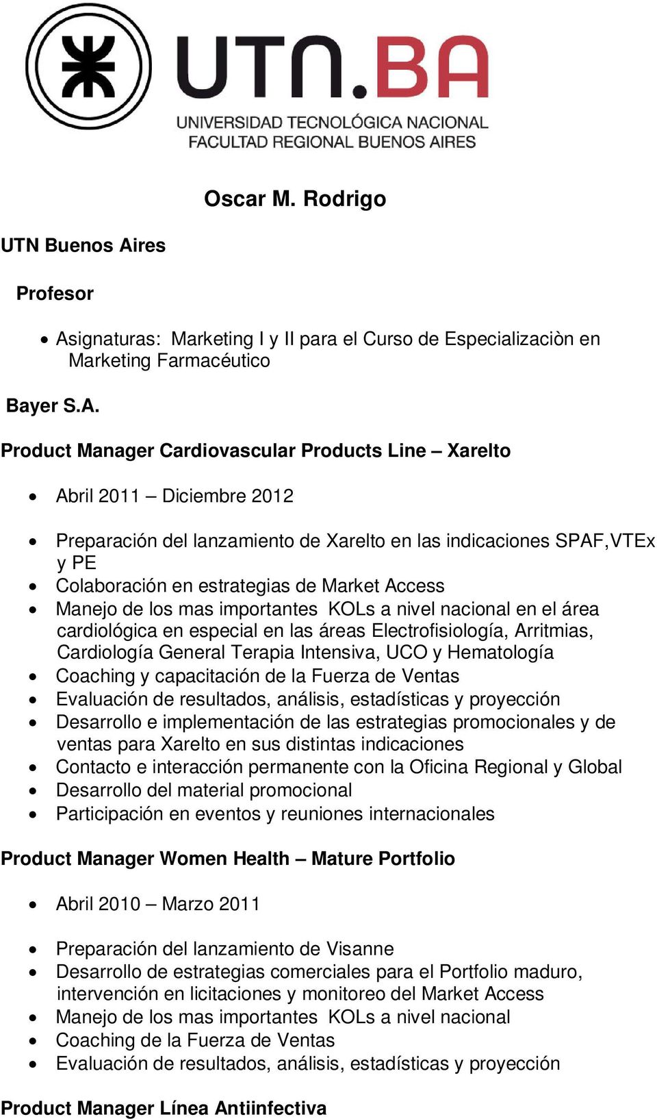 ignaturas: Marketing I y II para el Curso de Especializaciòn en Marketing Farmacéutico Bayer S.A.