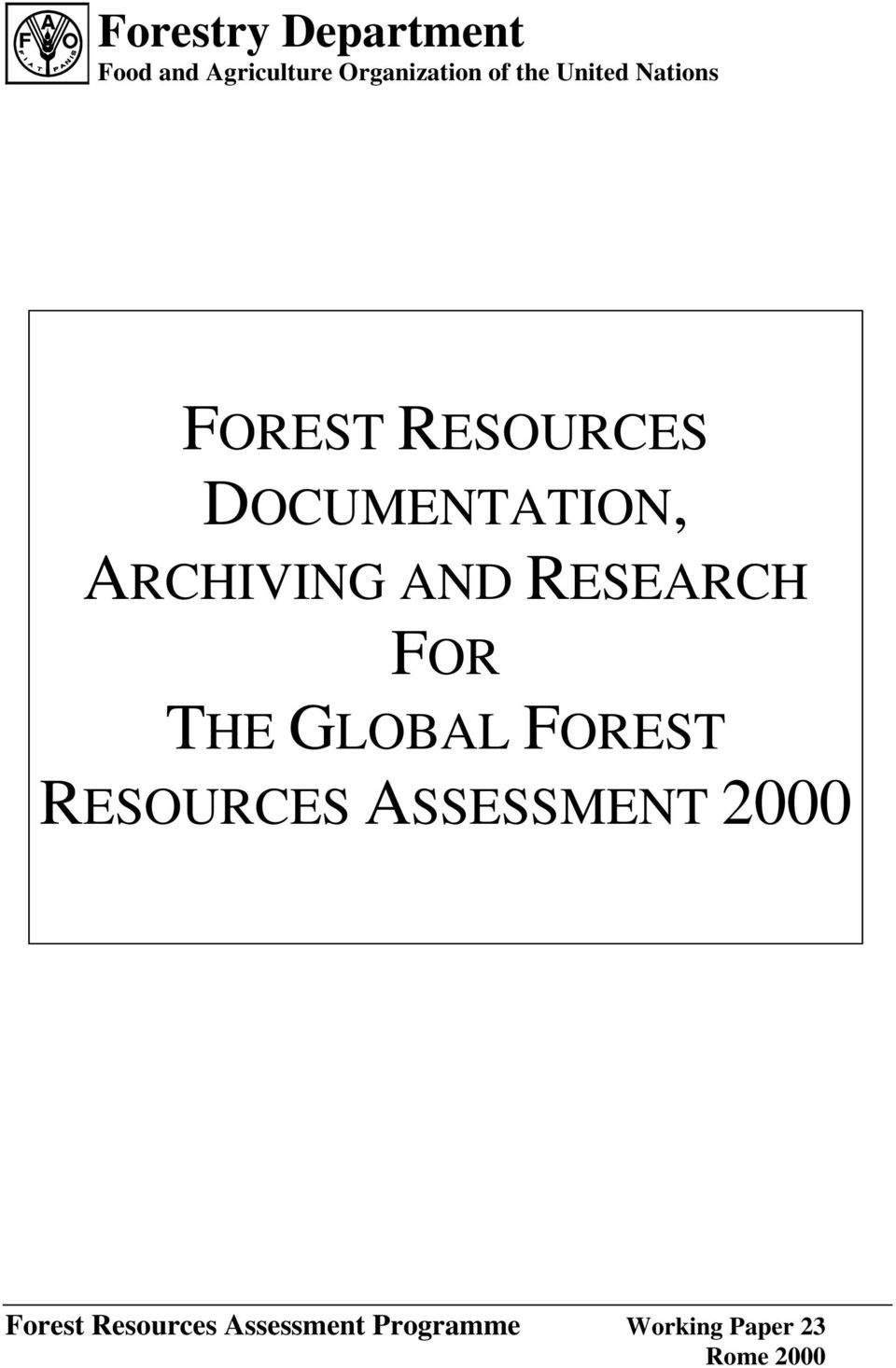 RESEARCH FOR THE GLOBAL FOREST RESOURCES ASSESSMENT 2000