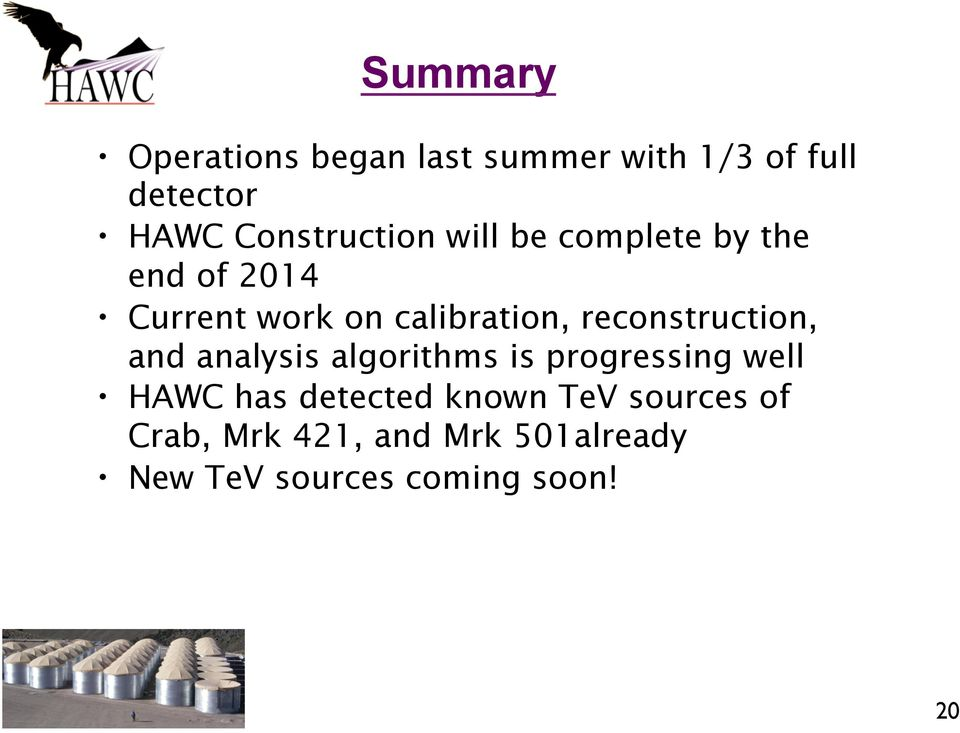 reconstruction, and analysis algorithms is progressing well HAWC has detected