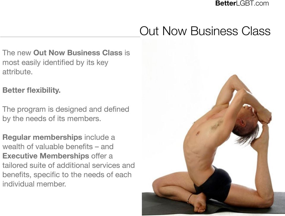 attribute. Better flexibility. The program is designed and defined by the needs of its members.