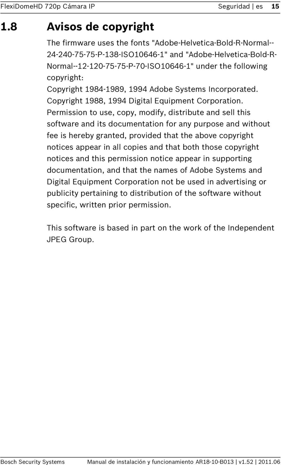 following copyright: Copyright 1984-1989, 1994 Adobe Systems Incorporated. Copyright 1988, 1994 Digital Equipment Corporation.