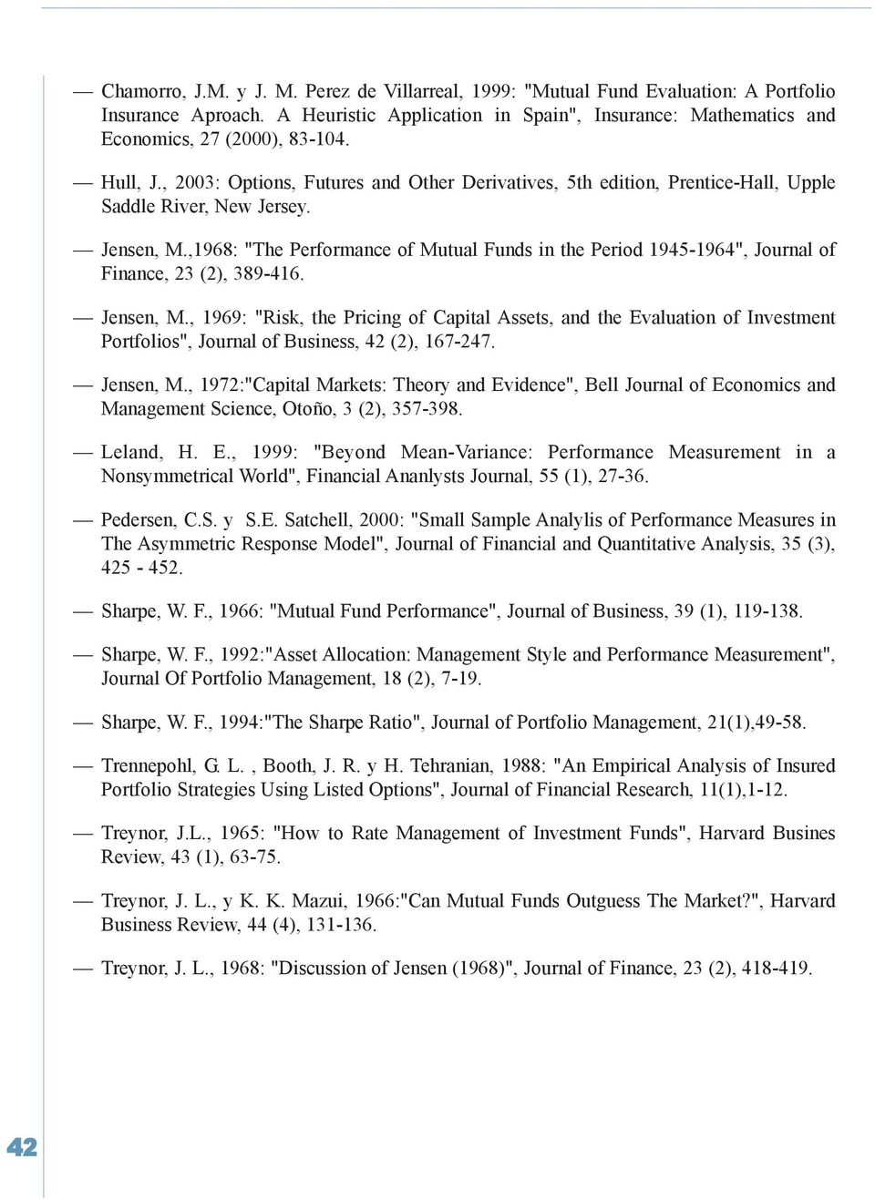 ",1968: ""The Performance of utual Funds in the Period 1945-1964"", Journal of Finance, 23 (2), 389-416. Jensen,."