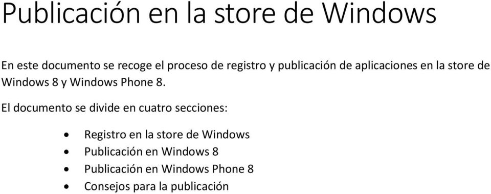 8. El documento se divide en cuatro secciones: Registro en la store de Windows