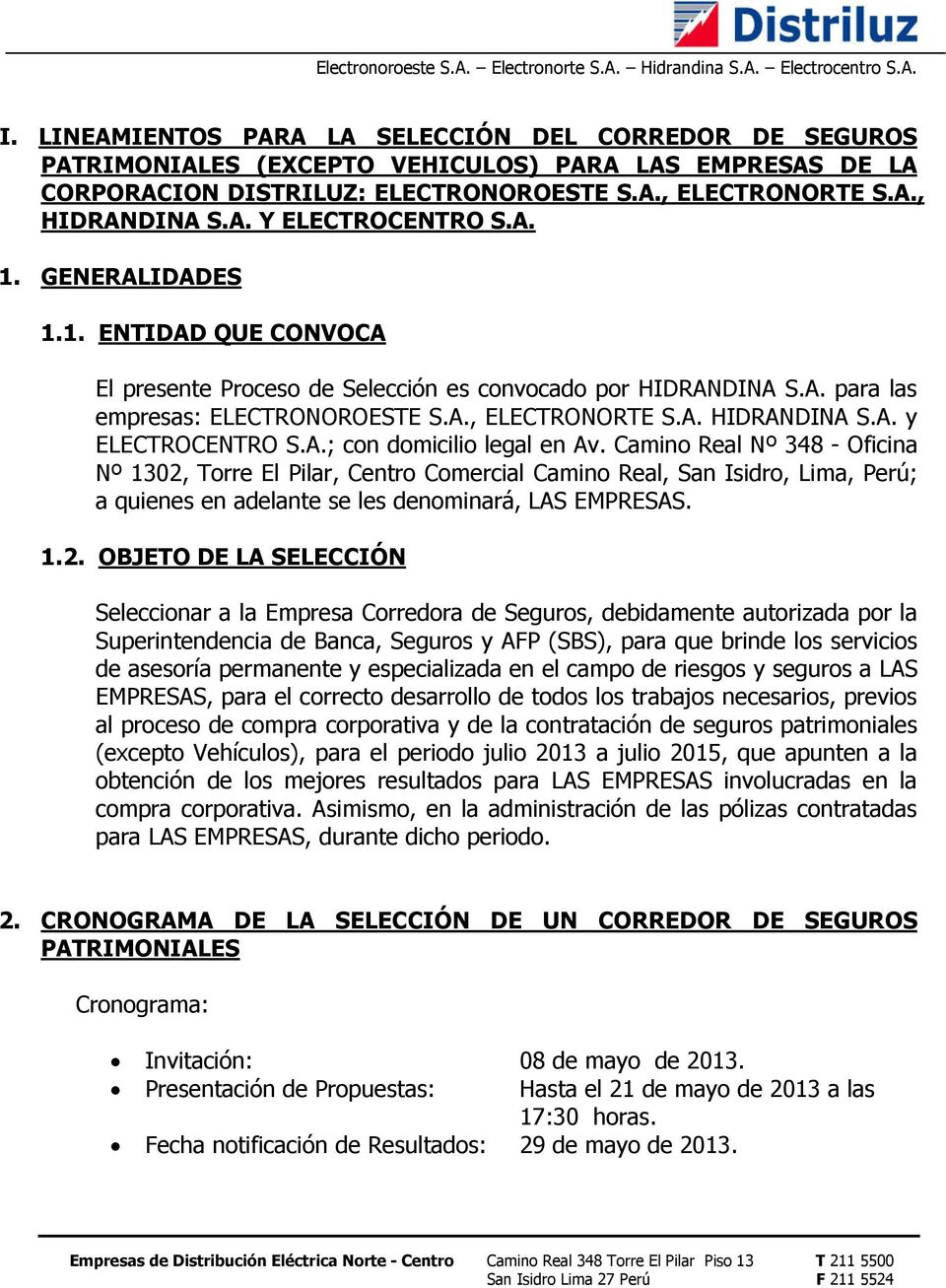 A.; con domicilio legal en Av. Camino Real Nº 348 - Oficina Nº 1302,