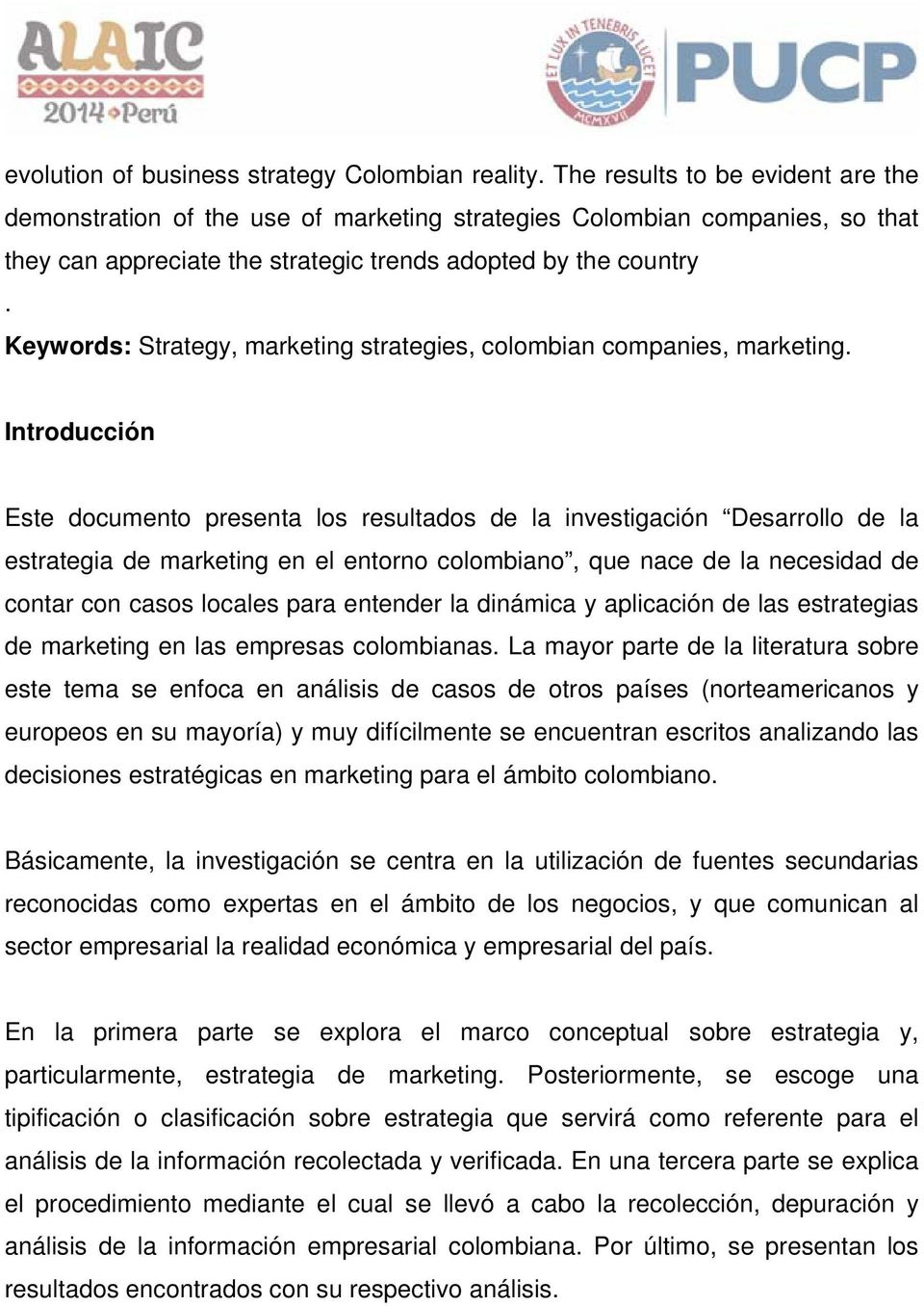 Keywords: Strategy, marketing strategies, colombian companies, marketing.