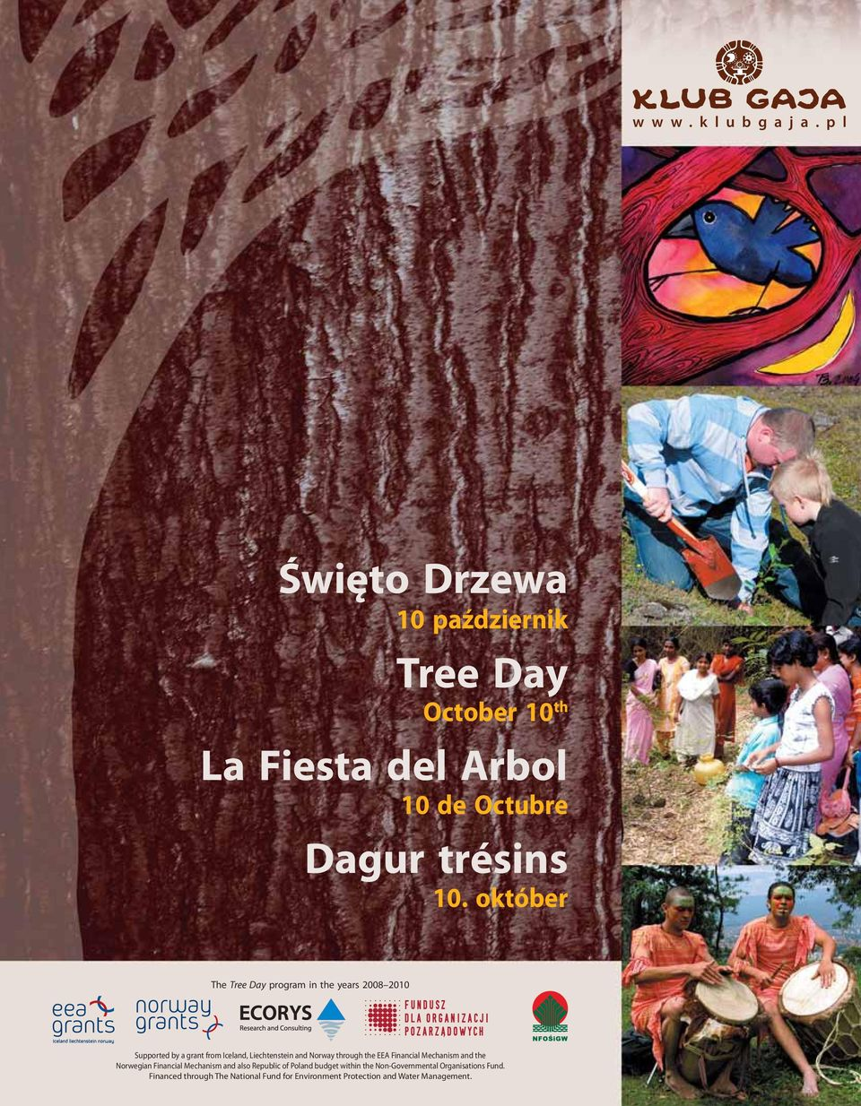 október The Tree Day program in the years 2008 2010 Supported by a grant from Iceland, Liechtenstein and Norway through