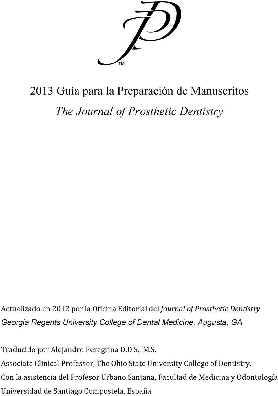 Traducido por Alejandro Peregrina D.D.S., M.S. Associate Clinical Professor, The Ohio State University College of Dentistry.