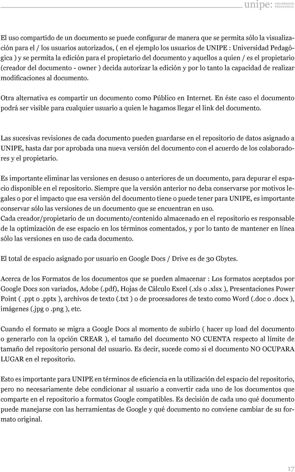 modificaciones al documento. Otra alternativa es compartir un documento como Público en Internet.