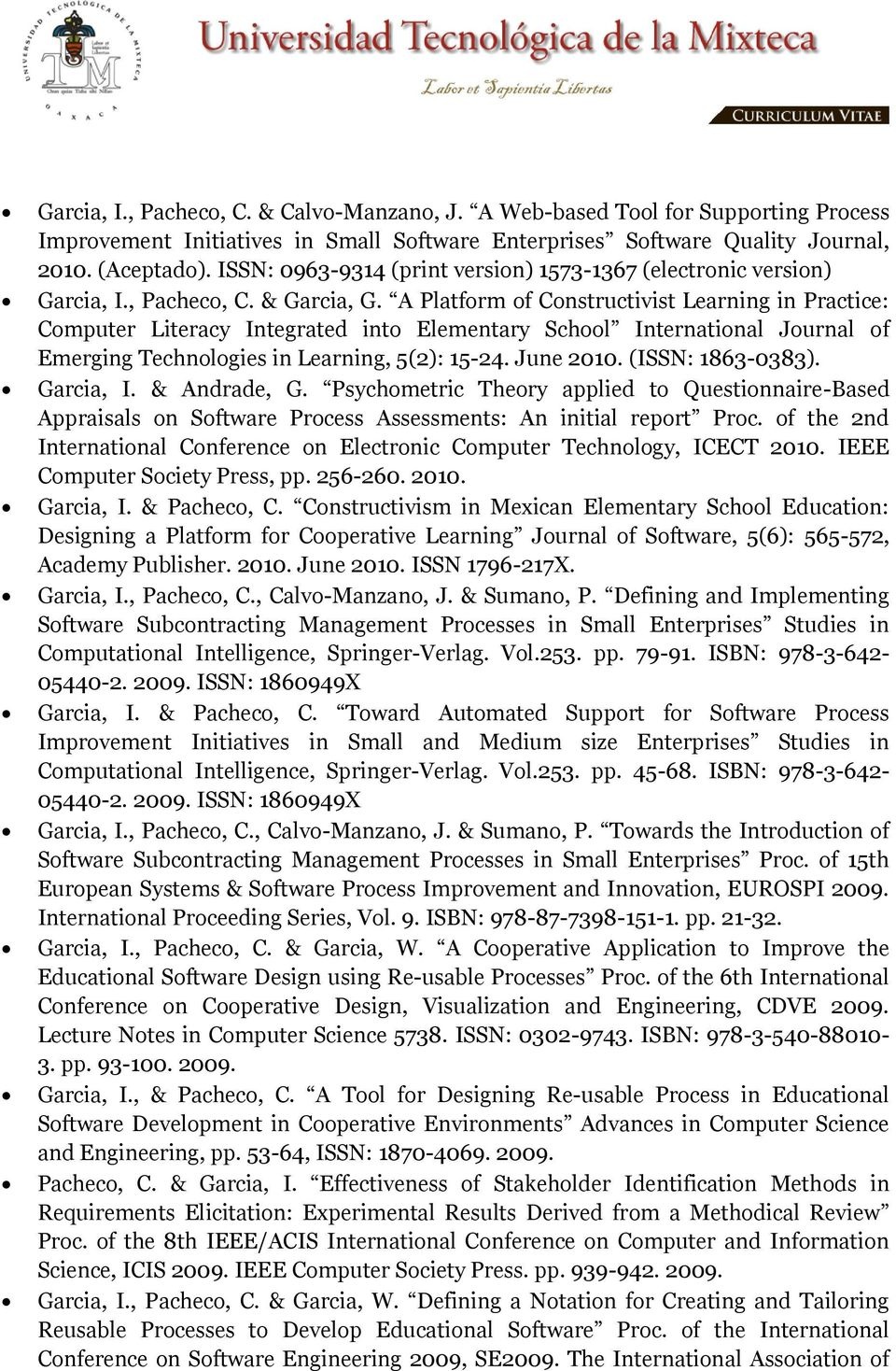 A Platform of Constructivist Learning in Practice: Computer Literacy Integrated into Elementary School International Journal of Emerging Technologies in Learning, 5(2): 15-24. June 2010.
