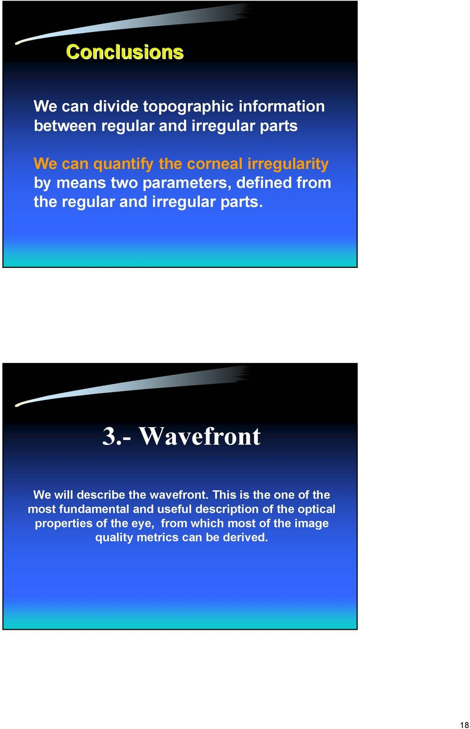 - Wavefront We will describe the wavefront.