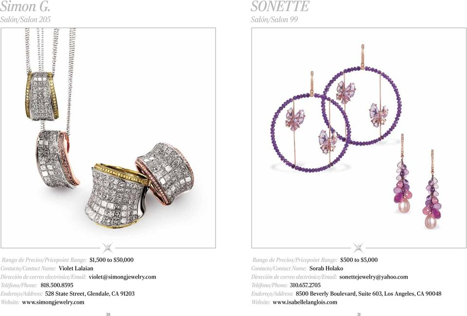 electrónice/email: violet@simongjewelry.com Teléfono/Phone: 818.500.8595 Endereço/Address: 528 State Street, Glendale, CA 91203 Website: www.