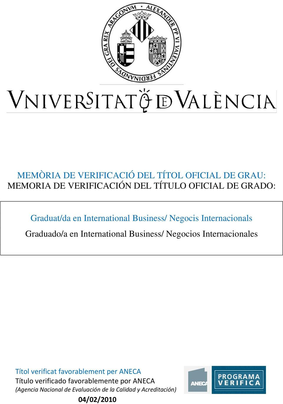 Business/ Negocios Internacionales Títol verificat favorablement per ANECA Título verificado