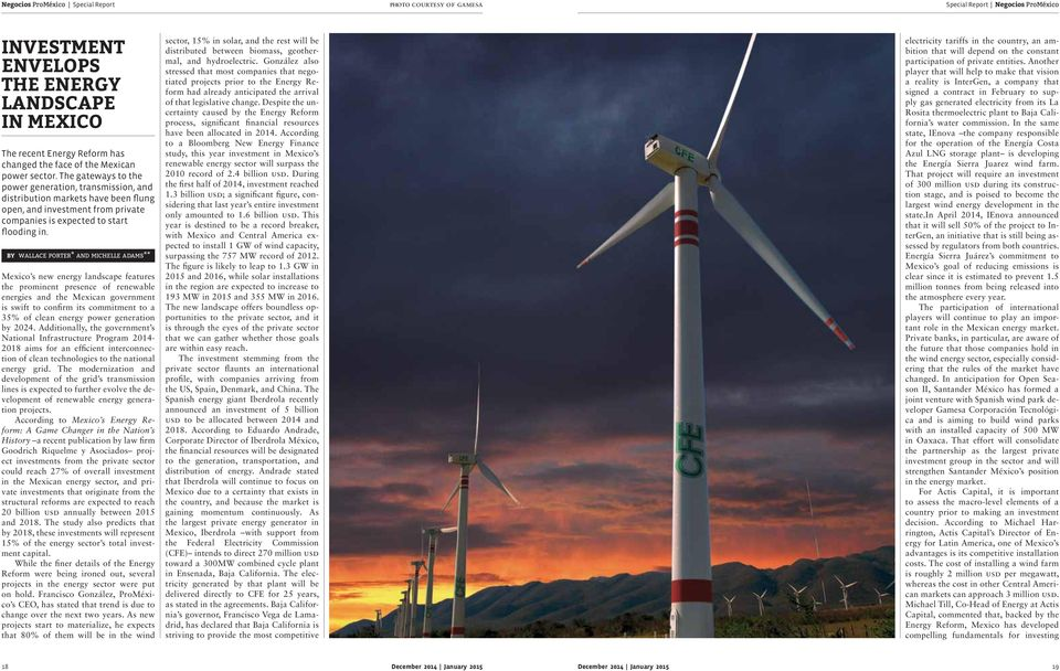by wallace porter* and michelle adams** Mexico s new energy landscape features the prominent presence of renewable energies and the Mexican government is swift to confirm its commitment to a 35% of