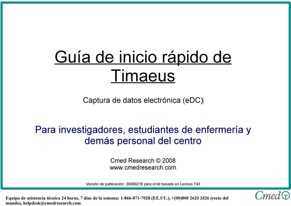 demás personal del centro Cmed Research 2008 www.cmedresearch.
