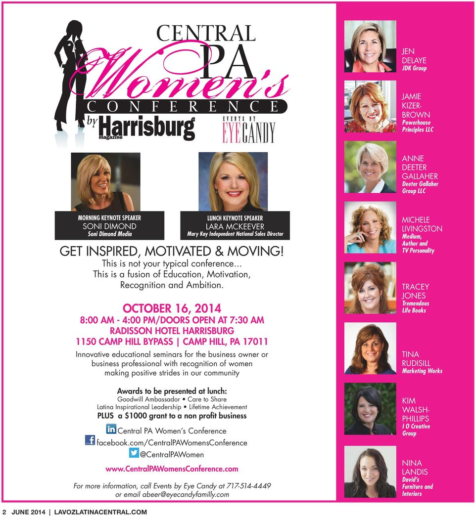 OCTOBER 16, 2014 8:00 AM - 4:00 PM/DOORS OPEN AT 7:30 AM RADISSON HOTEL HARRISBURG 1150 CAMP HILL BYPASS CAMP HILL, PA 17011 Innovative educational seminars for the business owner or business