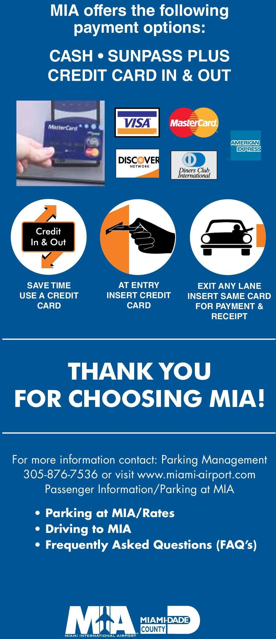 choosing mia! or more information contact: Parking Management 305-876-7536 or visit www.miami-airport.