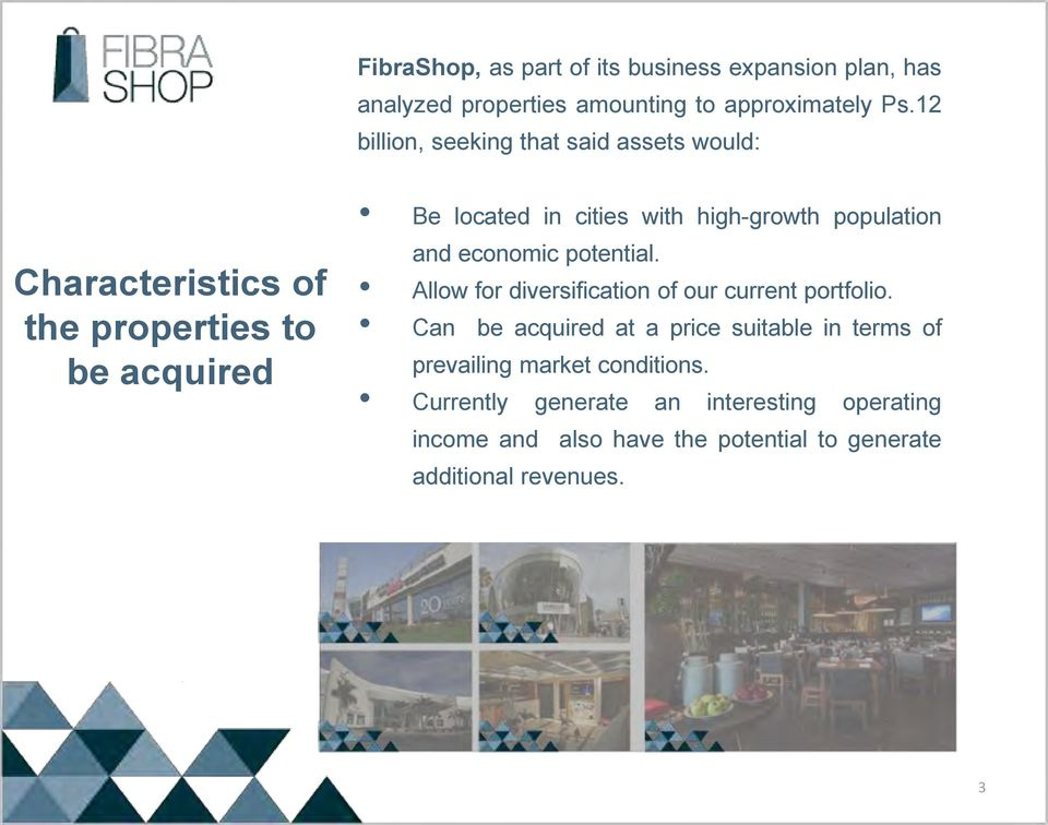 high-growth population and economic potential. Allow for diversification of our current portfolio.
