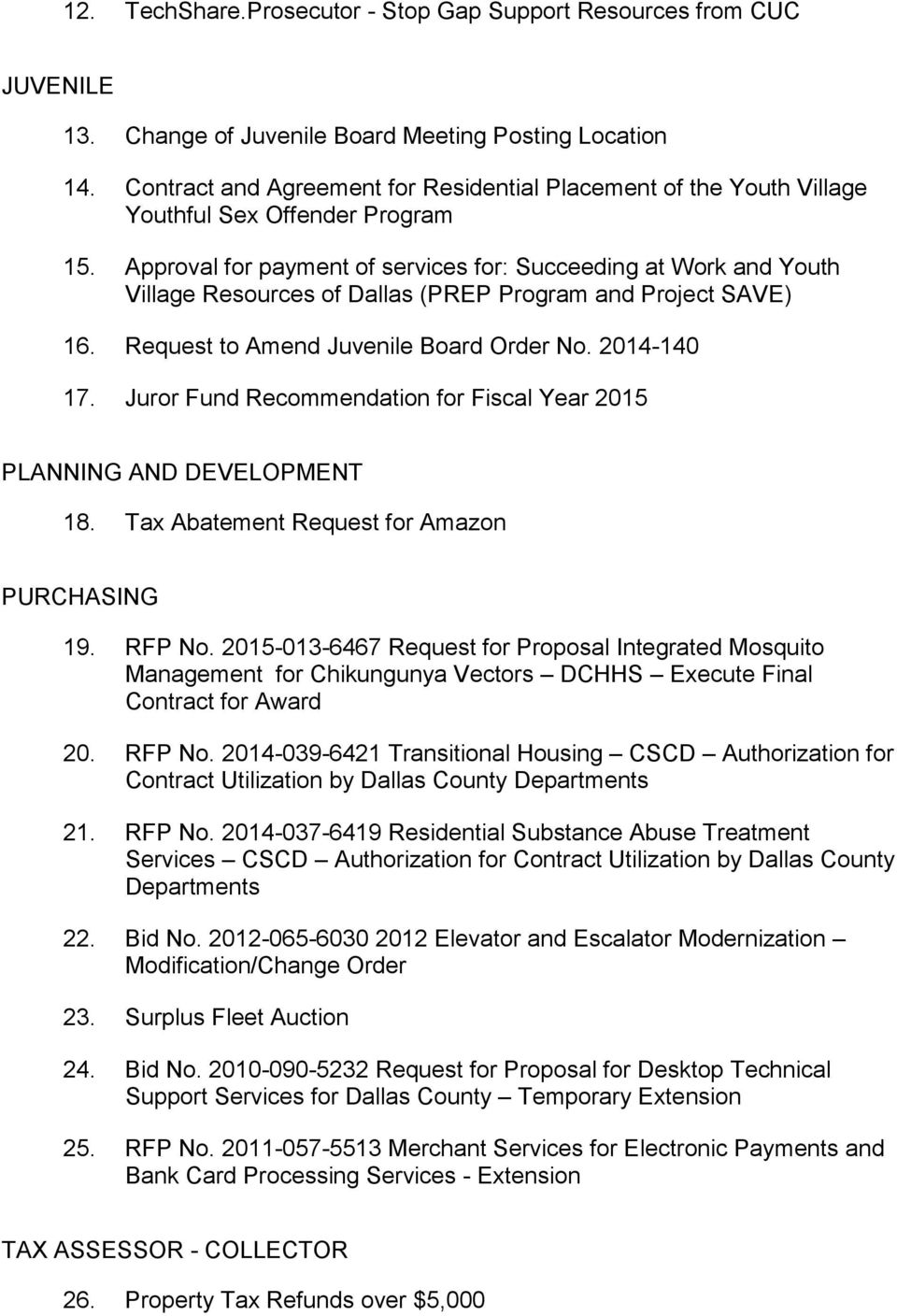 Approval for payment of services for: Succeeding at Work and Youth Village Resources of Dallas (PREP Program and Project SAVE) 16. Request to Amend Juvenile Board Order No. 2014-140 17.
