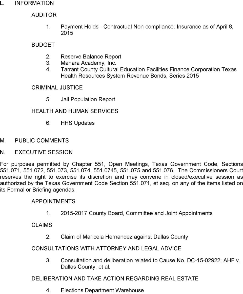 HHS Updates M. PUBLIC COMMENTS N. EXECUTIVE SESSION For purposes permitted by Chapter 551, Open Meetings, Texas Government Code, Sections 551.071, 551.072, 551.073, 551.074, 551.0745, 551.075 and 551.