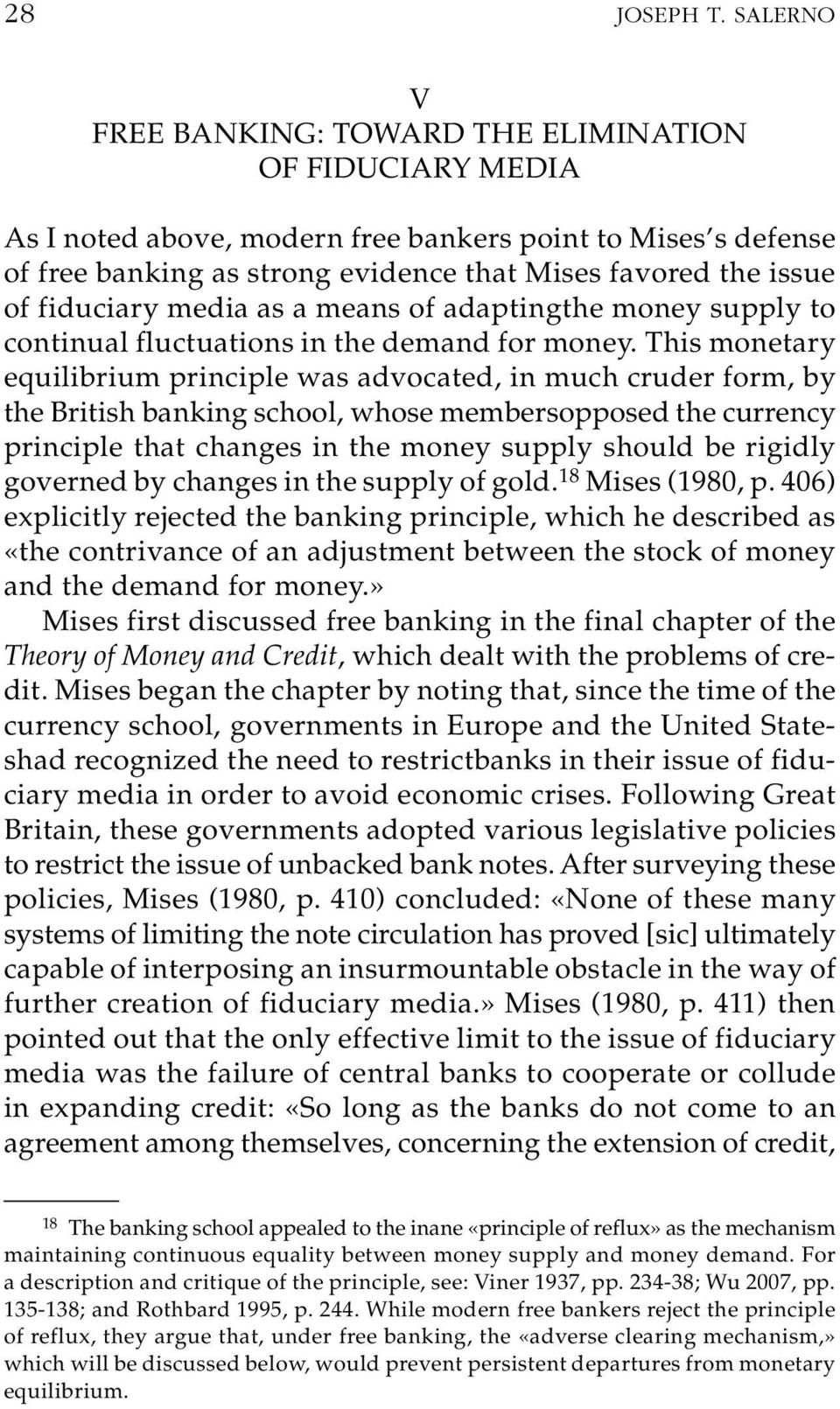 fiduciary media as a means of adaptingthe money supply to continual fluctuations in the demand for money.