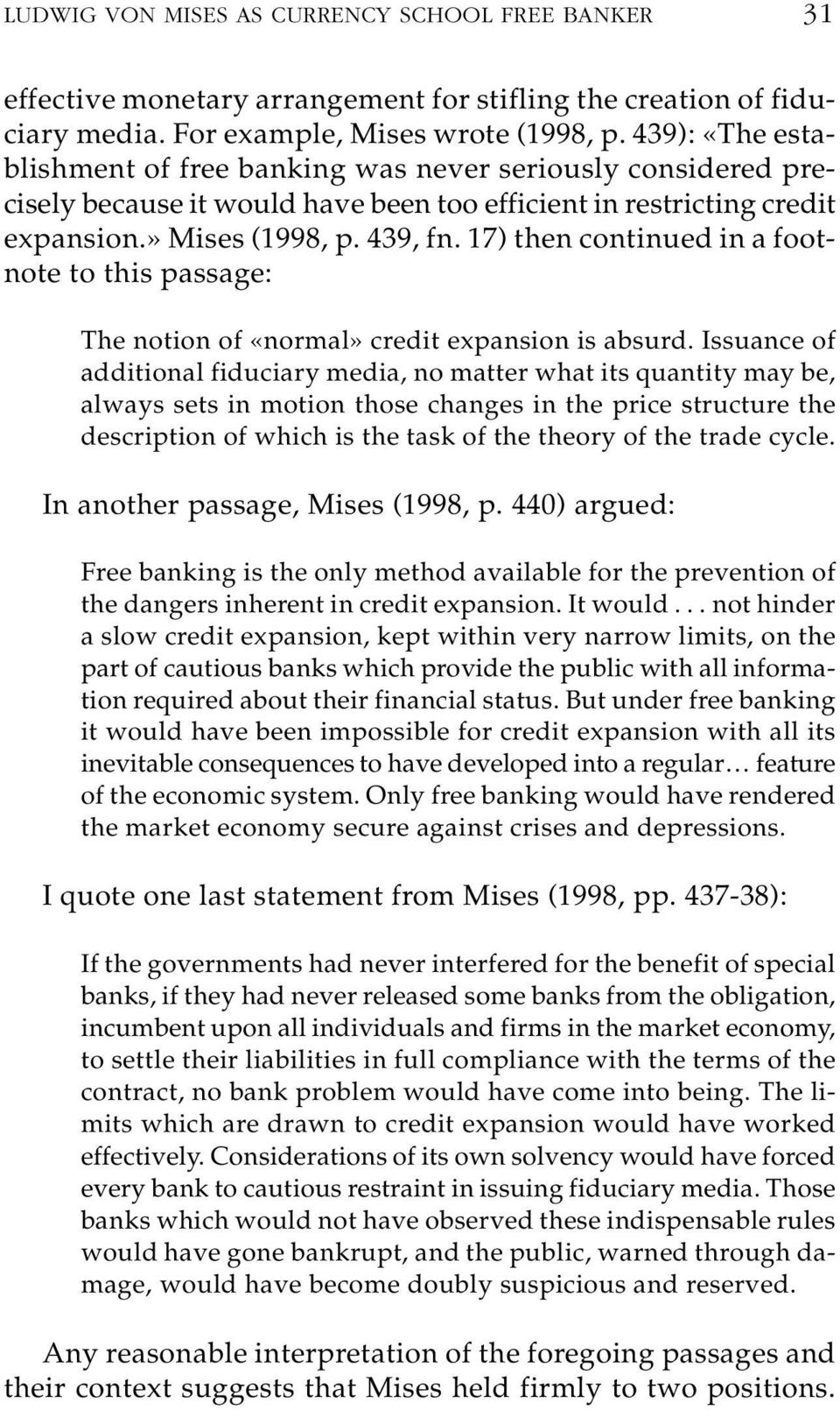 17) then continued in a foot - note to this passage: The notion of «normal» credit expansion is absurd.
