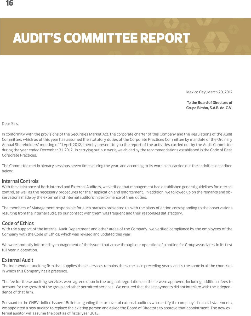 statutory duties of the Corporate Practices Committee by mandate of the Ordinary Annual Shareholders meeting of 11 April 2012, I hereby present to you the report of the activities carried out by the